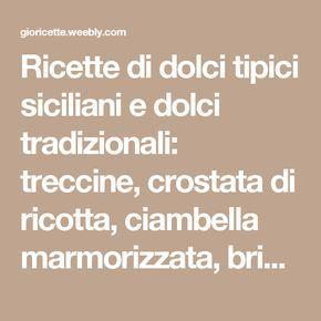 Ricette di dolci tipici siciliani e dolci tradizionali: treccine, crostata di ricotta, ciambella marmorizzata, brioche siciliane, tiramisù, pan brioche e altro ancora - Gioricette per divertirsi in cucina