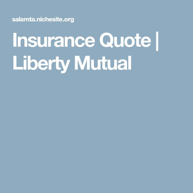 Liberty Mutual Life Insurance Quotes Homean