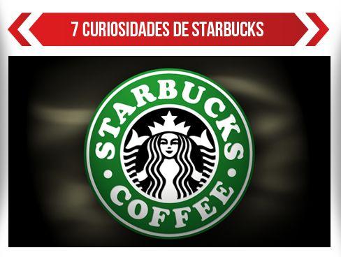 7 Grandes Curiosidades Alrededor de Starbucks