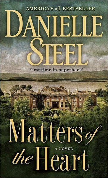 Matters Of The Heart - by Danielle Steel. Spellbinding. My inner Criminal Minds fangirl devoured this book <3