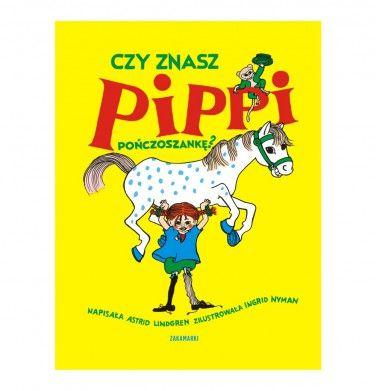 Książki dla dzieci. Tytuł: Czy znasz Pippi Pończoszankę Autor: Astrid Lindgren