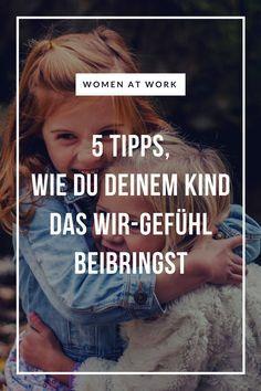 5 Tipps, wie du deinem Kind das Wir-Gefühl beibringst