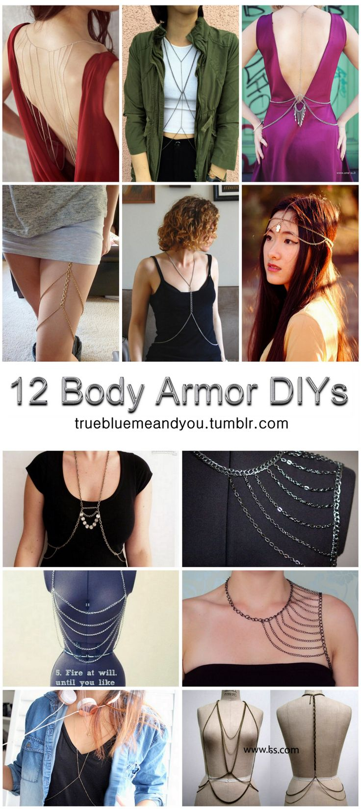 12 Body Armor DIYs Roundup from truebluemeandyou on Tumblr.Body Armor Jewelry is still trending, but I haven't seen many DIYs for body chains, harnesses,or headpieces on DIY blogs. The jewelry itself is really cheap to make, especially if you find the right chain and can buy it by the foot.For pages of DIY  Chain Handpieces   or Panjas go HERE.DIY Drama in the Back Harness Necklace Tutorial from Elle Frost here. Excellent tutorial because of a good PDF template for the harness.DIY Body…