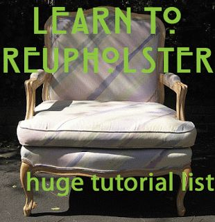 Learn to Reupholster Anything. Extensive list of links of tutorials to DIY upholster every type of chair, ottoman, etc. DIY Home Accents http://pinterest.com/wineinajug/diy-home-accents/