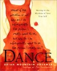 The Dance: Moving to the Rhythms of Your True Self, by Oriah Mountain Dreamer