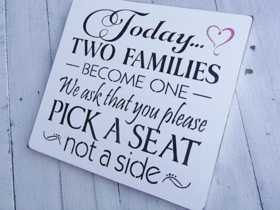 "Wedding seating ""Today two families become one. We ask that you please pick a seat not a side"""
