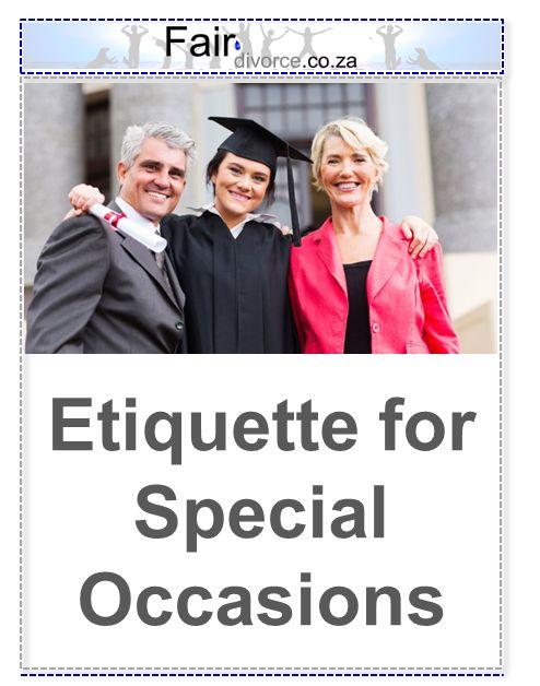 Etiquette for Special Occasions, Co-Parenting Special Occasions, Divorce Etiquette, Children of Divorce, Fair Divorce