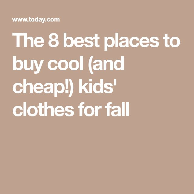 The 8 best places to buy cool (and cheap!) kids' clothes for fall