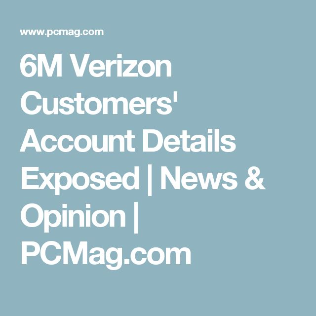 6M Verizon Customers' Account Details Exposed | News & Opinion | PCMag.com