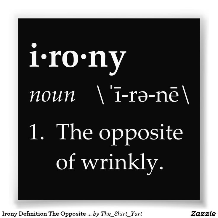 Irony Definition The Opposite of Wrinkly Photo Print