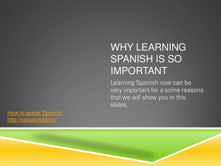 Why learning #Spanish is so important #Slideshare