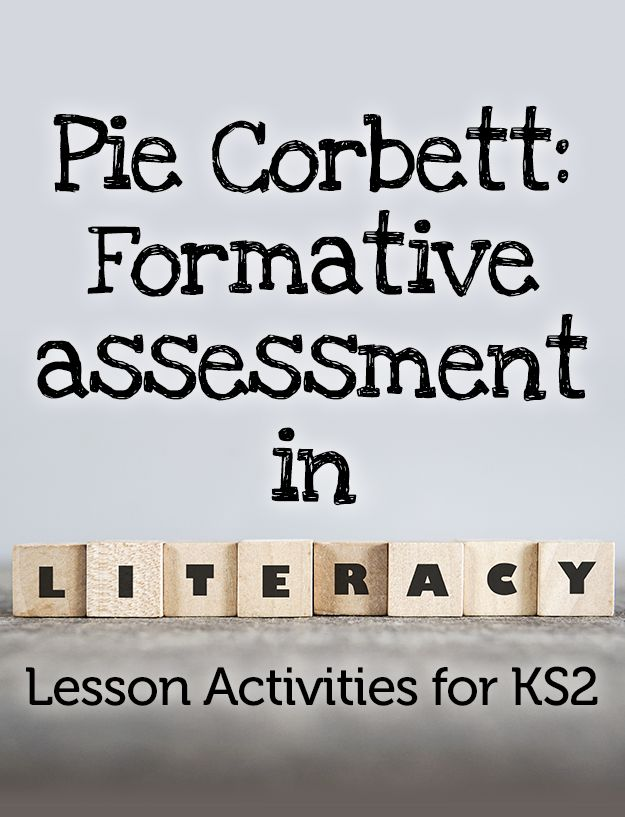 Pie Corbett's KS2 Lesson Activities - Formative assessment in literacy