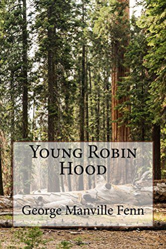 Young Robin Hood (Illustrated Edition) (Action Classics Book 30) by [Fenn, George Manville]