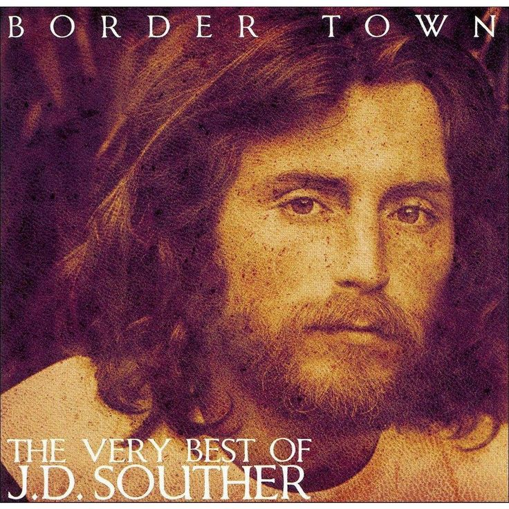J.D. Souther - Border Town: The Very Best of J.D. Souther (CD)