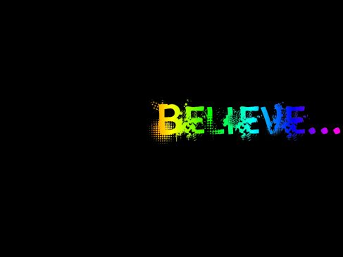 *BELIEVE*   --   by The Creator Writings on 2013-10-08
