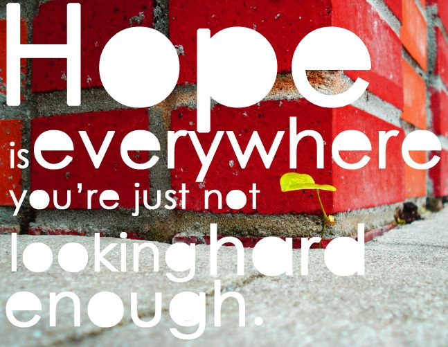 hope.: Hope Inspire, Le Sayings, Random Things, I D Quote, Truth, Inspirational Quotes, Hard, Eye