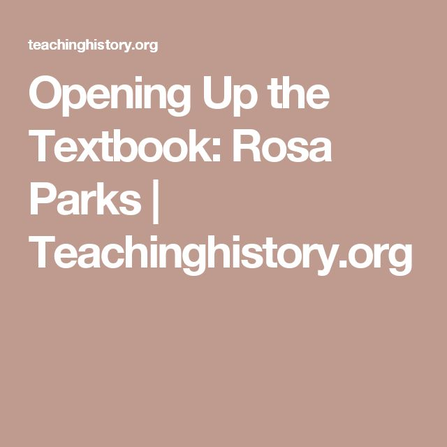 Opening Up the Textbook: Rosa Parks | Teachinghistory.org