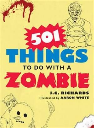 501 Things to Do With a Zombie af Aaron Waite, J C Richards, ISBN 9781440505645