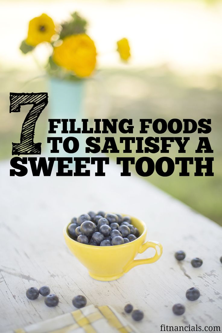 7 Filling Foods to Satisfy a Sweet Tooth. Deprivation is not my forte, so instead of stuffing my face with gelato every day (and sometimes even twice a day), I've decided to eat healthier foods that are delicious as well as filling.