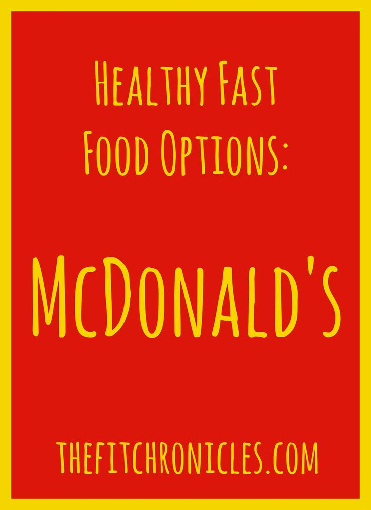 Healthy Fast Food Options: McDonald's | The Fit Chronicles