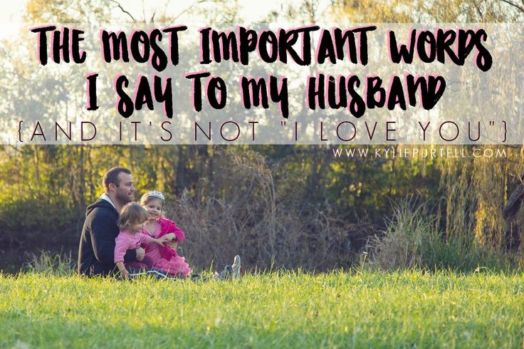 """Kylie Purtell - Capturing Life: The most important words I say to my Husband {and it's not """"I love you""""} 