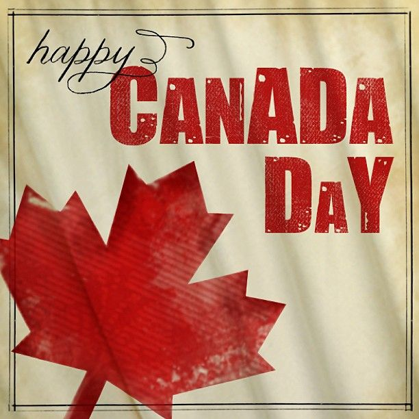 TO ALL MY CANADIAN FRIENDS AND FAMILY Happy Canada Day! #Canada July 1