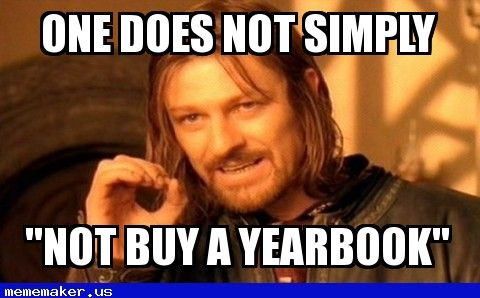 "One does not simply ""not buy a yearbook"" — Meme Maker Online. Meme Generator Online. Meme Creator Online. Make Your Own Meme"