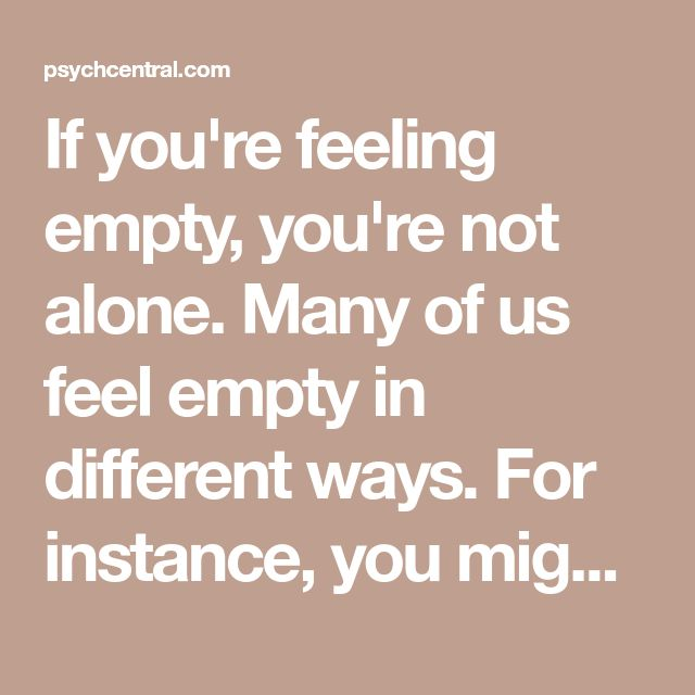 When You Feel Empty: What It Means & What to Do | Feeling ...