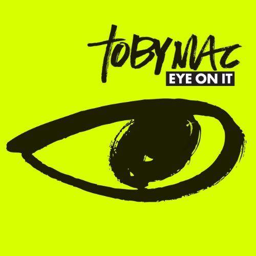 Eye On It: TobyMac