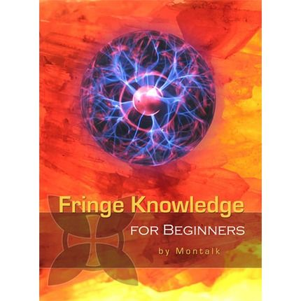 Fringe Knowledge For Beginners by Tom Montalk — Reviews ...