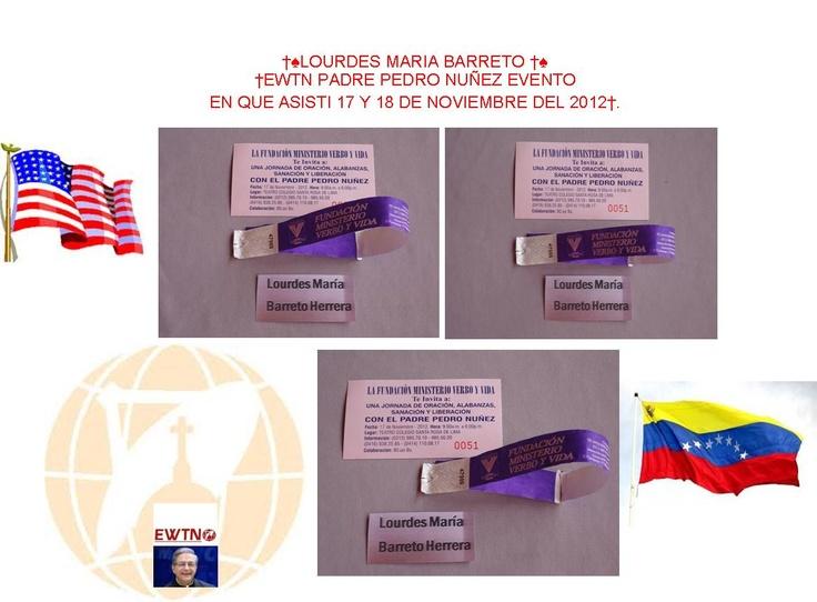 †EWTN PADRE PEDRO NUÑEZ EVENTO EN QUE ASISTI 17 Y 18 DE NOVIEMBRE DEL 2012†  †♠LOURDES MARIA BARRETO †♠
