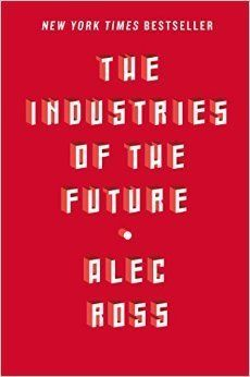 As the former Senior Advisor for Innovation to Hillary Clinton (when she was Secretary of State), Alec Ross has some ideas about what 2026 will look like. In 'The Industries of the Future,' Ross delves deep into his 10-year vision. Robotic automation, artificial intelligence, cybersecurity, and renewable energy are just some of the fields that will come to define the 2020s, he writes. The book also proposes ideas for dealing with that future and its consequences. Photo credit: Amazon.com …