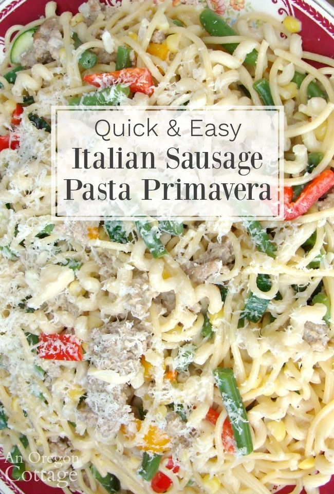 30 Minute Italian Sausage Pasta Primavera Recipe An Oregon Cottage Recipe In 2020 Pasta Primavera Pasta Primavera Recipe Pasta Primavera Sausage