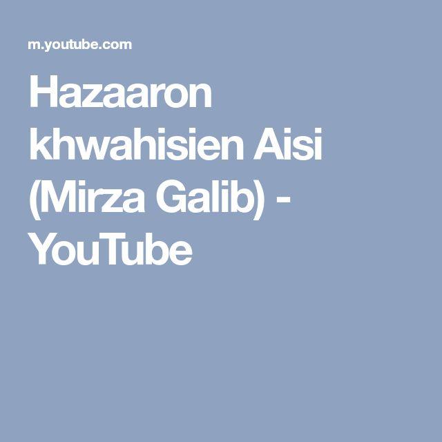 Hazaaron khwahisien Aisi (Mirza Galib) - YouTube