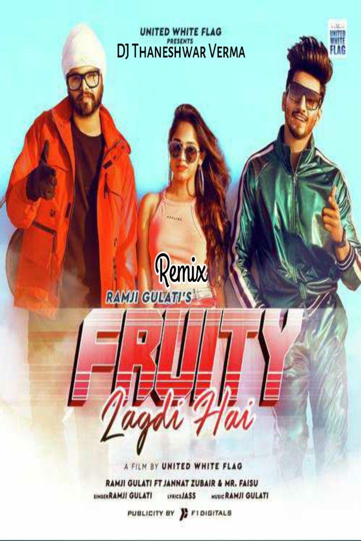 Fruity Lagdi Hai Electronic Mix Dj Thaneshwar Mp3 Song Download Mp3 Song Pop Mp3 Mp3 Song Download