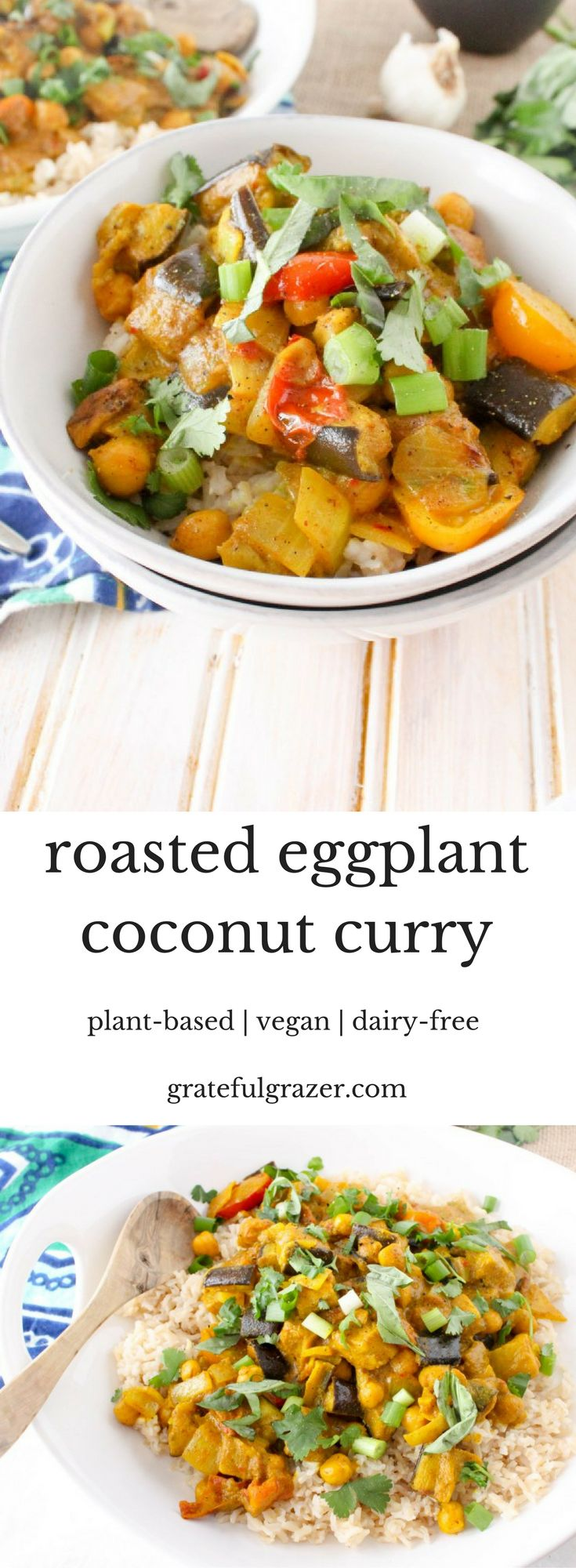 Homemade Roasted Eggplant Coconut Curry is simpler than you might think! Delicious recipe is dairy-free, vegan, plant-based and healthy.   via @gratefulgrazer