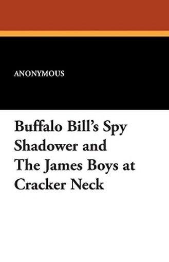 Buffalo Bill's Spy Shadower and the James Boys at Cracker Neck (Paperback)