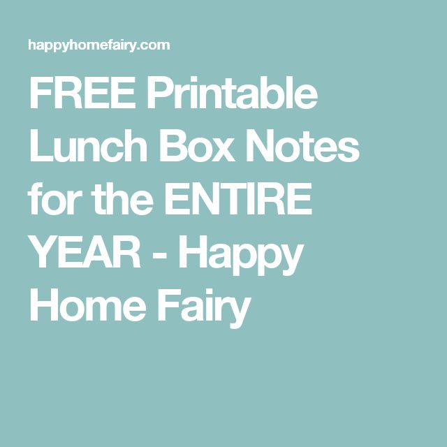 FREE Printable Lunch Box Notes for the ENTIRE YEAR - Happy Home Fairy