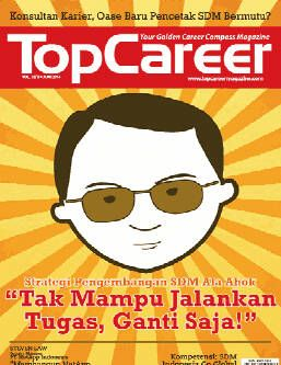"Cover Majalah Edisi 32 | Strategi Pengembangan SDM Ala Ahok - ""Tak Mampu Jalankan Tugas, Ganti Saja!"""