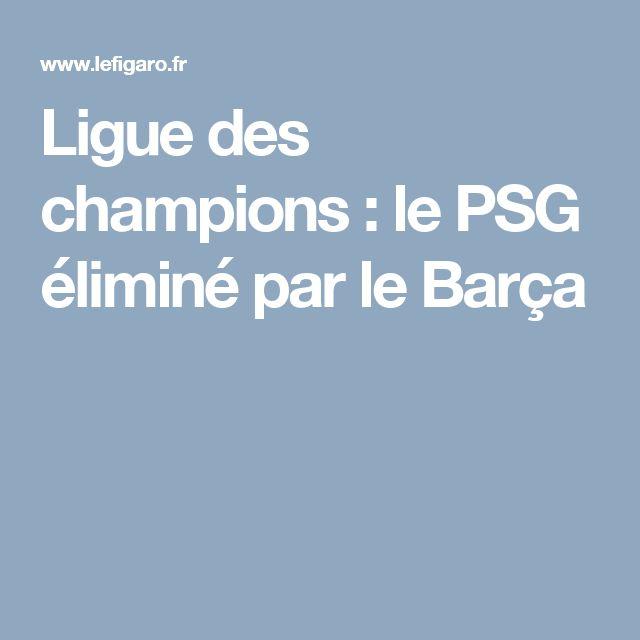 Ligue des champions : le PSG éliminé par le Barça