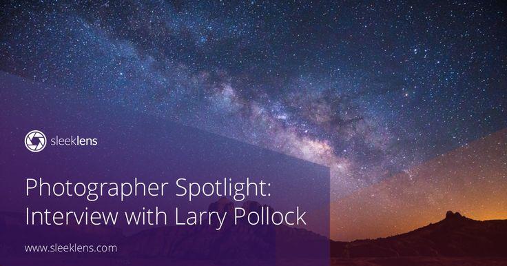 Photographer Spotlight: Interview with Larry Pollock