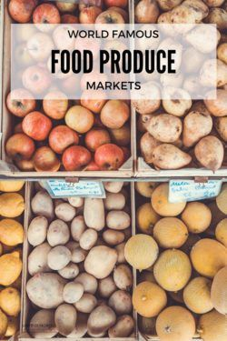 Untold Morsels To market, to market – favourite produce markets of the world