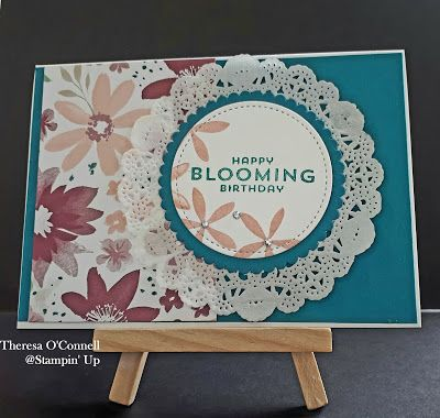 Theresa O'Connell - Independent Stampin' Up Demonstrator: 3 WAYS TO USE BLOOMS & WISHES DESIGNER SERIES PAPER, HAPPY BIRTHDAY, STAMPIN' UP