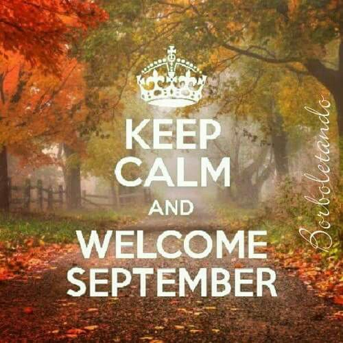 KEEP CALM AND WELCOME SEPTEMBER tjn
