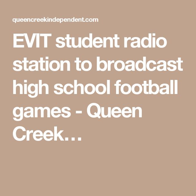 EVIT student radio station to broadcast high school football games - Queen Creek…