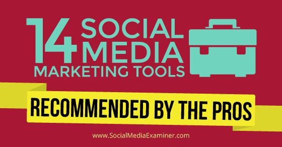 14 Social Media Marketing Tools Recommended by the Pros: Quill Engage; BulkBuffer; Post Planner; Bundle Post; GitHub; PhotoSync; KingSumo; Tagboard; Inkybee; Edgar; BuzzSumo; Circlescope; NOD3x; Beatrix; Details.