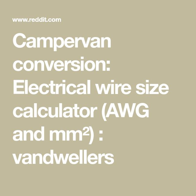 Campervan conversion: Electrical wire size calculator (AWG and mm²) : vandwellers