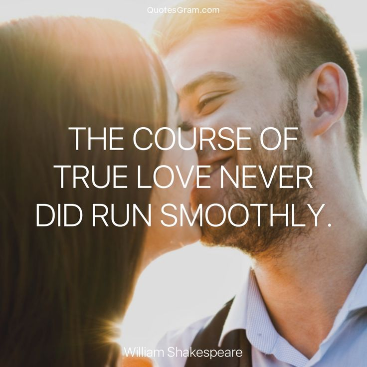 "Quote of The Day ""The course of true love never did run smoothly."" - William Shakespeare http://lnk.al/5KCA"