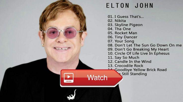 Elton John Greatest Hits Full Album Live 17 Elton John Best Songs  Elton John Greatest Hits Full Album Live 17 Elton John Best Songs