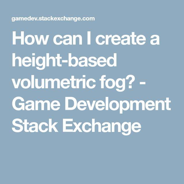 How can I create a height-based volumetric fog? - Game Development Stack Exchange